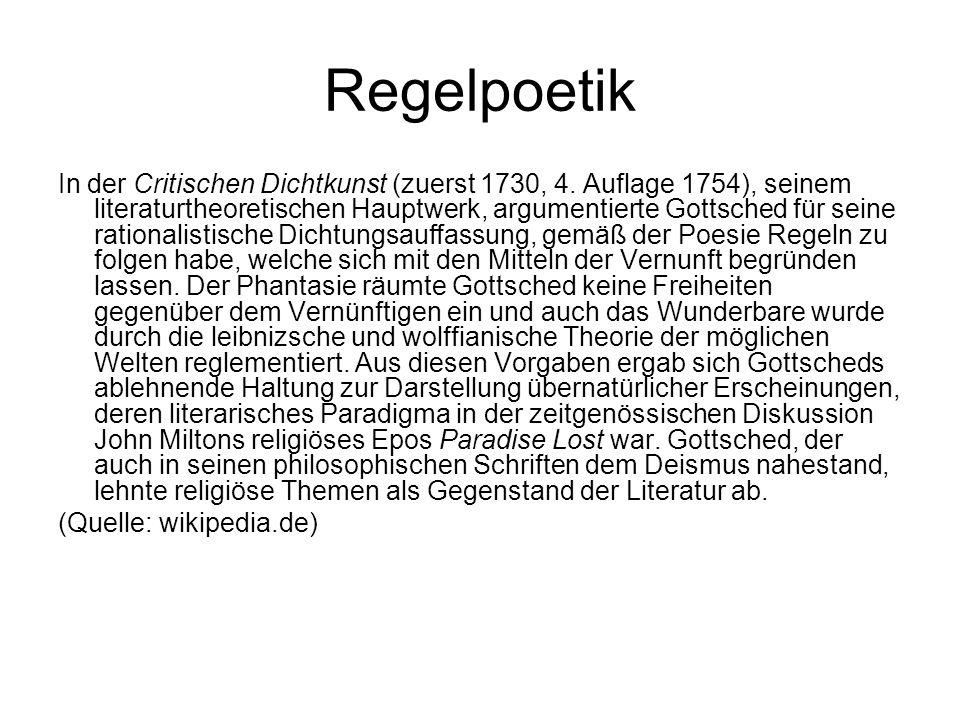 Regelpoetik In der Critischen Dichtkunst (zuerst 1730, 4. Auflage 1754), seinem literaturtheoretischen Hauptwerk, argumentierte Gottsched für seine ra