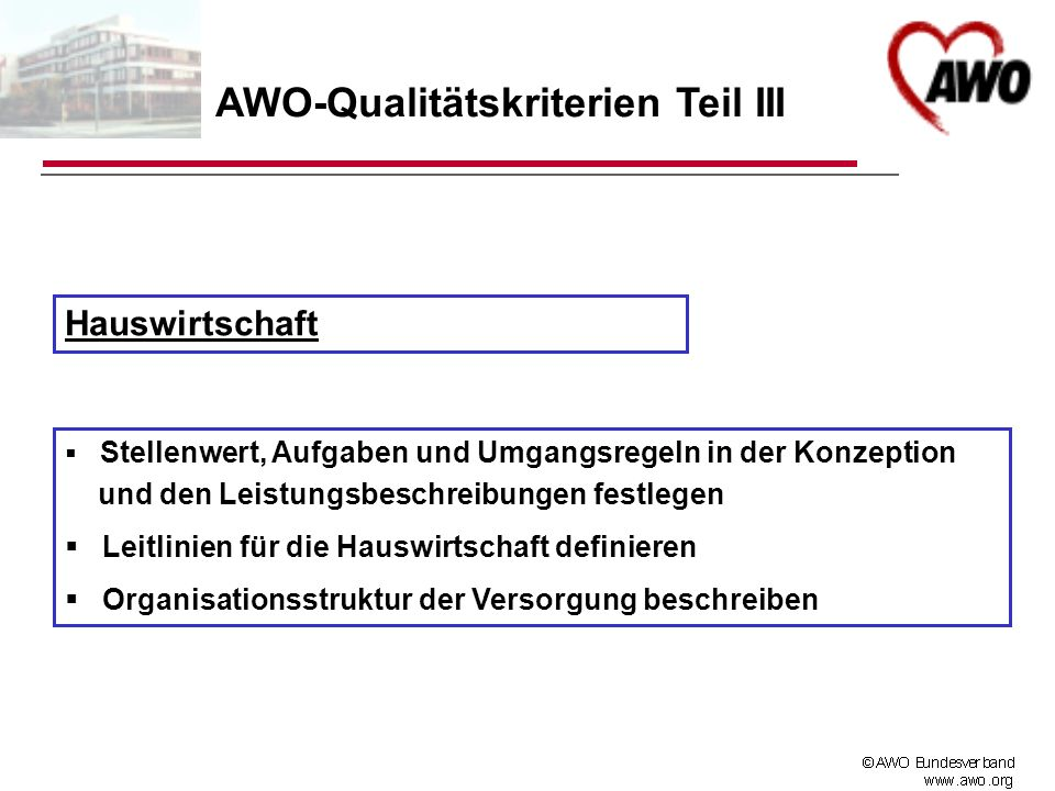 AWO-Qualitätskriterien Teil III Hauswirtschaft Stellenwert, Aufgaben und Umgangsregeln in der Konzeption und den Leistungsbeschreibungen festlegen Lei