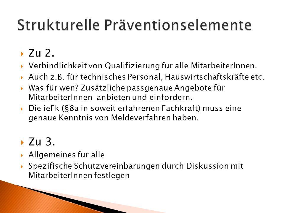 Zu 2. Verbindlichkeit von Qualifizierung für alle MitarbeiterInnen. Auch z.B. für technisches Personal, Hauswirtschaftskräfte etc. Was für wen? Zusätz