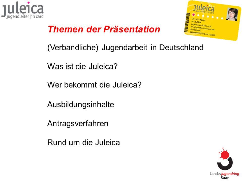 Wer bekommt die Juleica? (Verbandliche) Jugendarbeit in Deutschland Was ist die Juleica? Ausbildungsinhalte Antragsverfahren Rund um die Juleica Theme