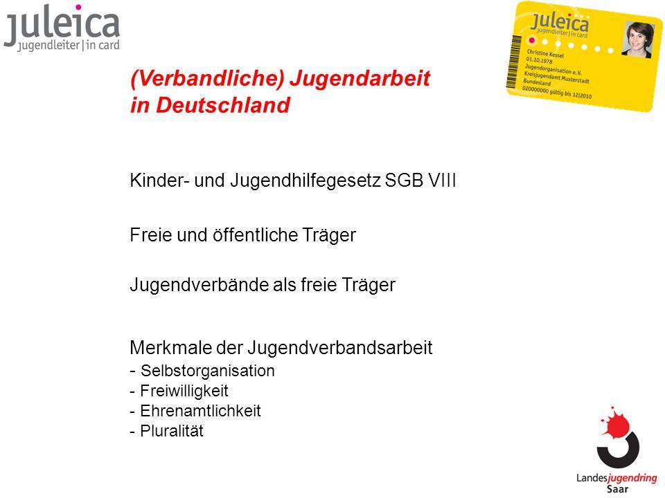 Jugendverbände als freie Träger (Verbandliche) Jugendarbeit in Deutschland Freie und öffentliche Träger Merkmale der Jugendverbandsarbeit - Selbstorga