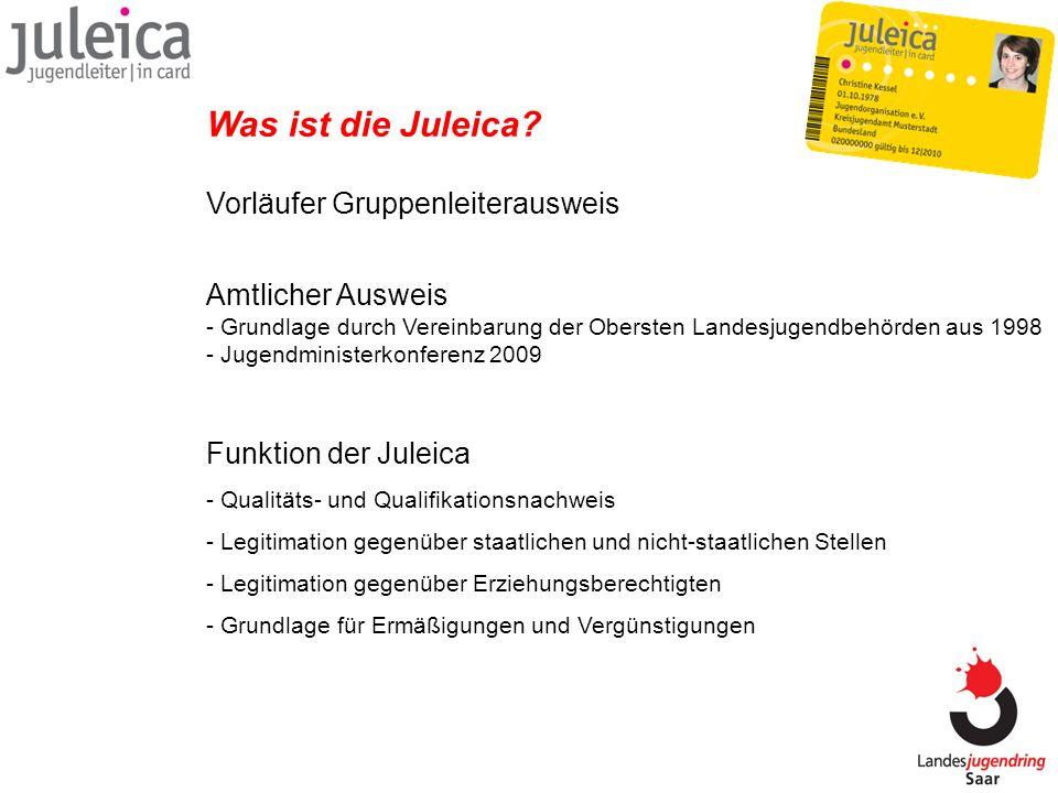 Amtlicher Ausweis - Grundlage durch Vereinbarung der Obersten Landesjugendbehörden aus 1998 - Jugendministerkonferenz 2009 Was ist die Juleica? Funkti