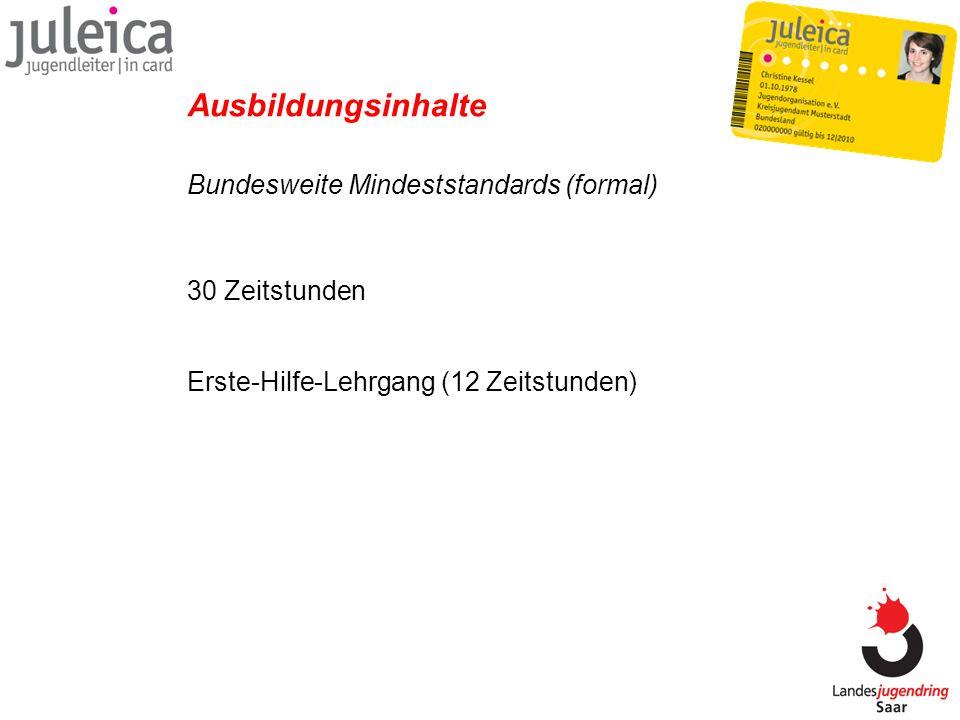 Bundesweite Mindeststandards (formal) Ausbildungsinhalte 30 Zeitstunden Erste-Hilfe-Lehrgang (12 Zeitstunden)
