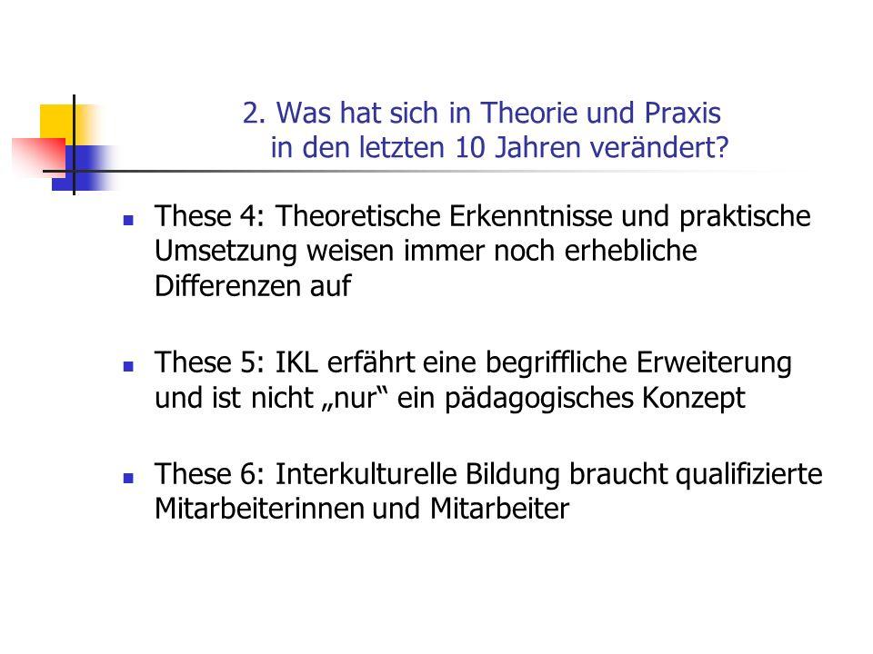 2. Was hat sich in Theorie und Praxis in den letzten 10 Jahren verändert? These 4: Theoretische Erkenntnisse und praktische Umsetzung weisen immer noc