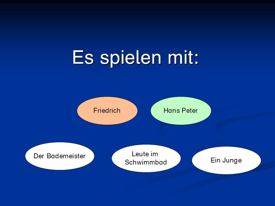 Es spielen mit: Hans PeterFriedrich Leute im Schwimmbad Ein Junge Der Bademeister