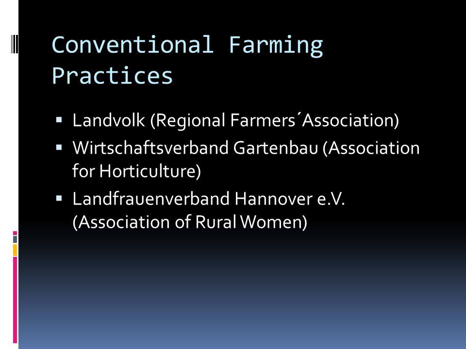 Conventional Farming Practices Landvolk (Regional Farmers´Association) Wirtschaftsverband Gartenbau (Association for Horticulture) Landfrauenverband H