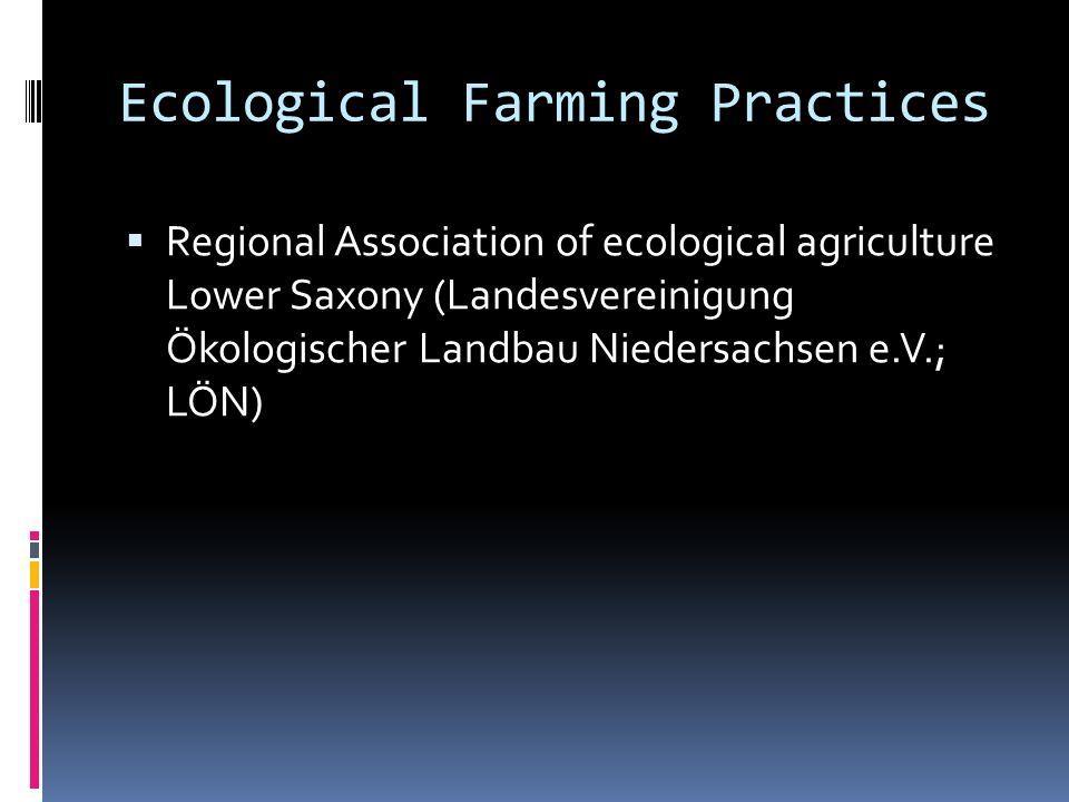 Ecological Farming Practices Regional Association of ecological agriculture Lower Saxony (Landesvereinigung Ökologischer Landbau Niedersachsen e.V.; L