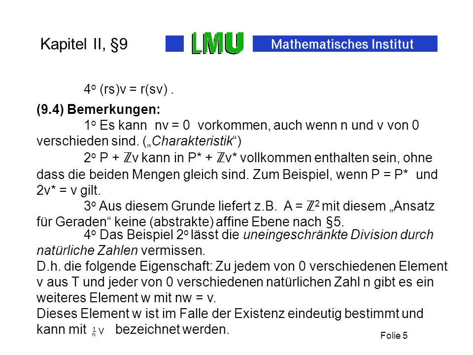 Folie 5 Kapitel II, §9 (9.4) Bemerkungen: 1 o Es kann nv = 0 vorkommen, auch wenn n und v von 0 verschieden sind.