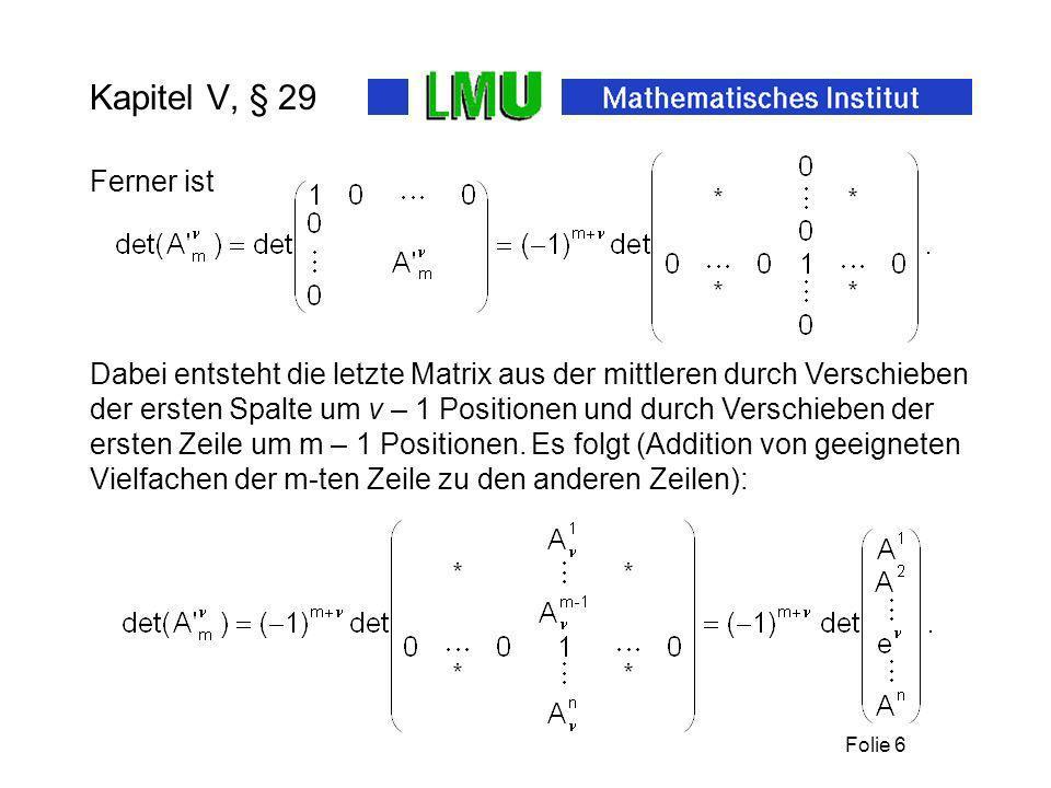 Folie 7 Kapitel V, § 29 Also und damit die Leibnizformel durch Einsetzen in die Beginn bewiesene Gleichung:
