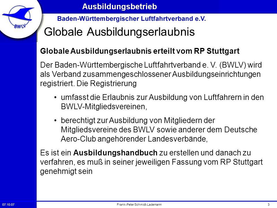 07.10.073Frank-Peter Schmidt-Lademann Globale Ausbildungserlaubnis Globale Ausbildungserlaubnis erteilt vom RP Stuttgart Der Baden-Württembergische Lu