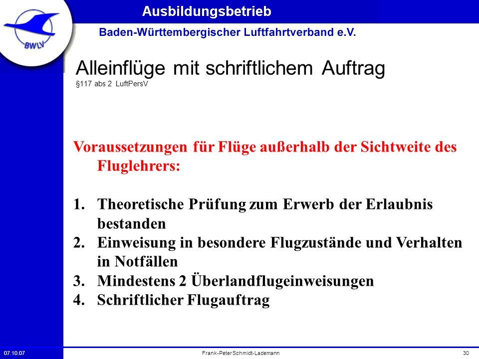 07.10.0730Frank-Peter Schmidt-Lademann Alleinflüge mit schriftlichem Auftrag §117 abs 2 LuftPersV Voraussetzungen für Flüge außerhalb der Sichtweite d