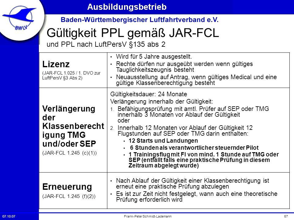 07.10.0757Frank-Peter Schmidt-Lademann Gültigkeit PPL gemäß JAR-FCL und PPL nach LuftPersV §135 abs 2 Lizenz (JAR-FCL 1.025 / 1. DVO zur LuftPersV §3