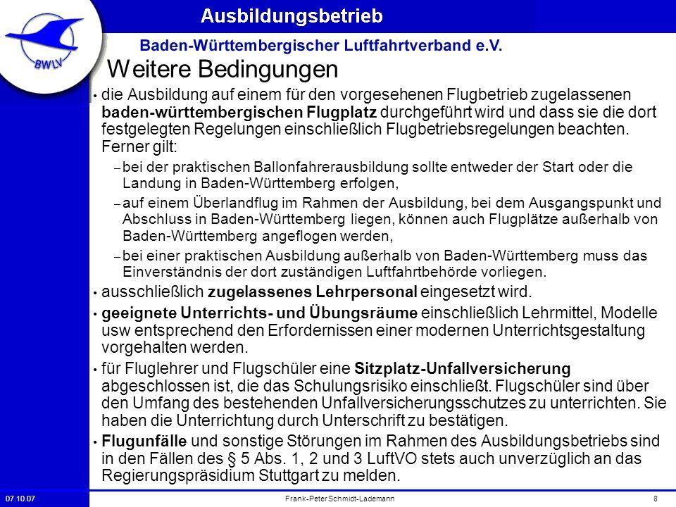 07.10.078Frank-Peter Schmidt-Lademann Weitere Bedingungen die Ausbildung auf einem für den vorgesehenen Flugbetrieb zugelassenen baden-württembergisch