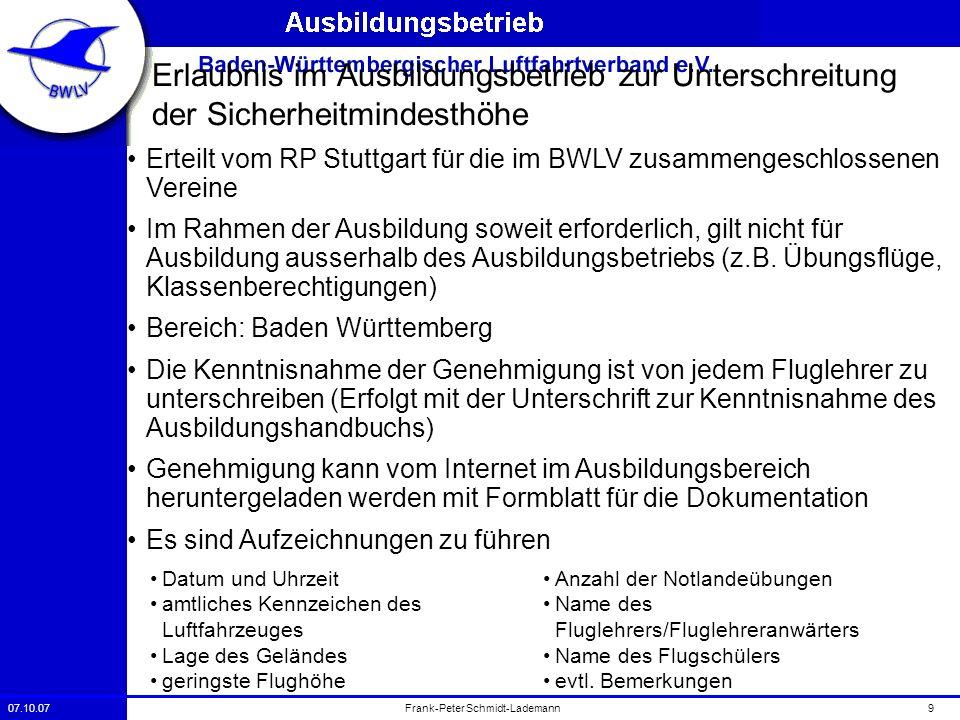 07.10.079Frank-Peter Schmidt-Lademann Erlaubnis im Ausbildungsbetrieb zur Unterschreitung der Sicherheitmindesthöhe Erteilt vom RP Stuttgart für die i