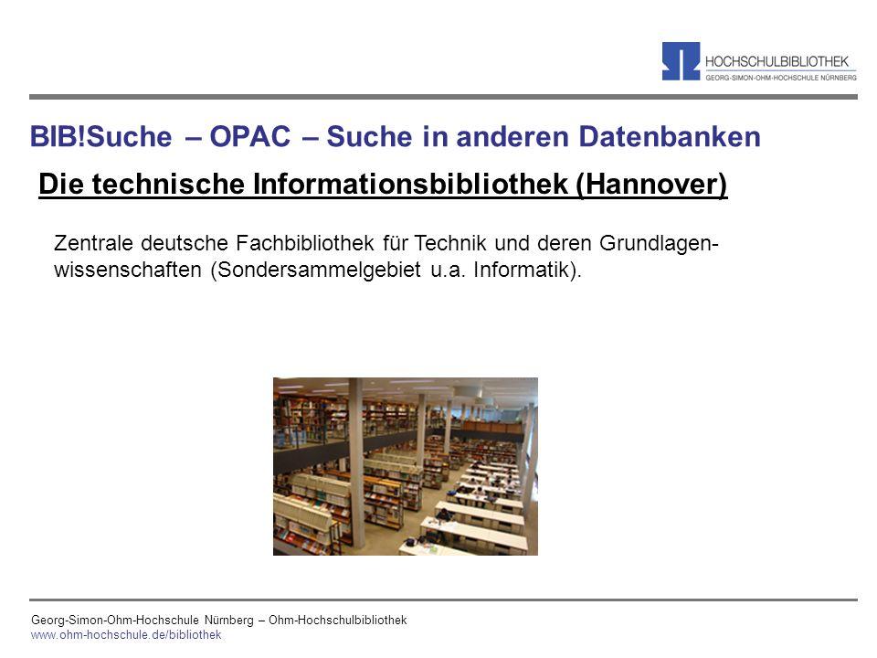 Georg-Simon-Ohm-Hochschule Nürnberg – Ohm-Hochschulbibliothek www.ohm-hochschule.de/bibliothek BIB!Suche – OPAC – Suche in anderen Datenbanken Die tec