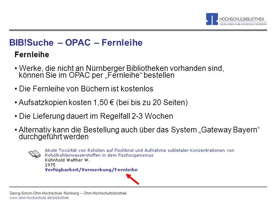Georg-Simon-Ohm-Hochschule Nürnberg – Ohm-Hochschulbibliothek www.ohm-hochschule.de/bibliothek Fernleihe Werke, die nicht an Nürnberger Bibliotheken v