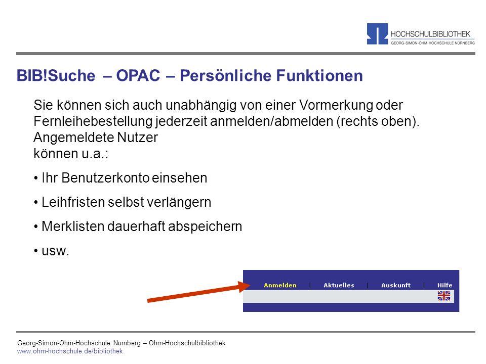 Georg-Simon-Ohm-Hochschule Nürnberg – Ohm-Hochschulbibliothek www.ohm-hochschule.de/bibliothek Sie können sich auch unabhängig von einer Vormerkung od