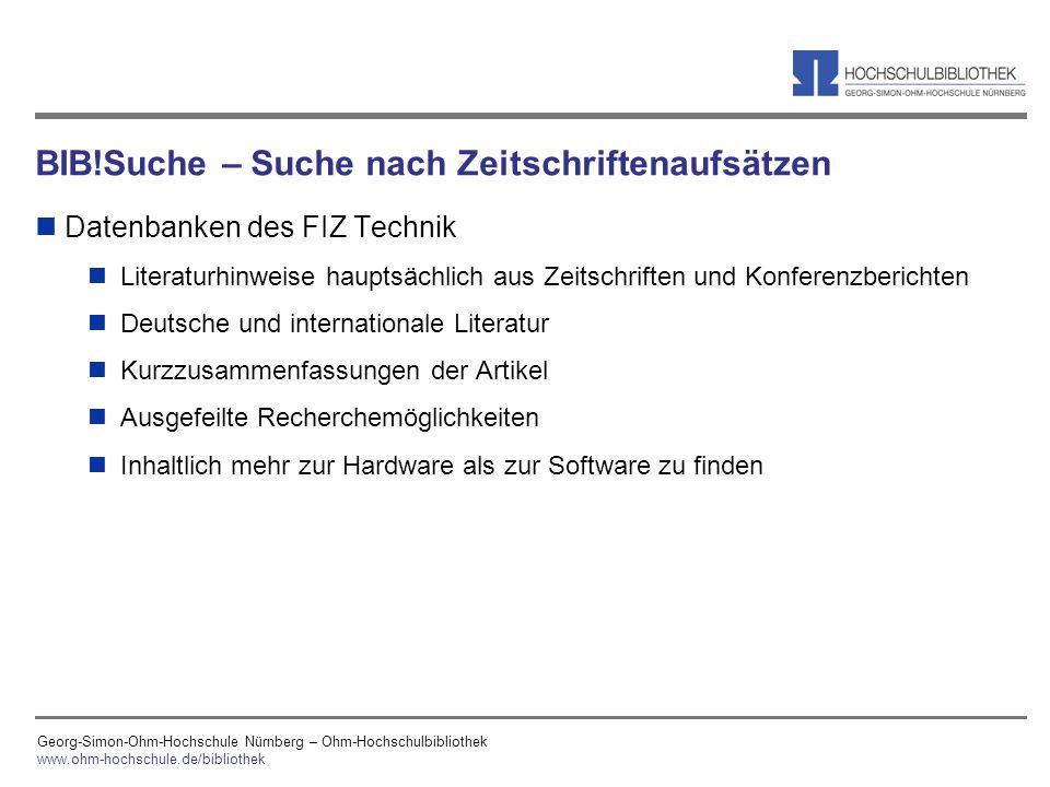 Georg-Simon-Ohm-Hochschule Nürnberg – Ohm-Hochschulbibliothek www.ohm-hochschule.de/bibliothek BIB!Suche – Suche nach Zeitschriftenaufsätzen n Datenba