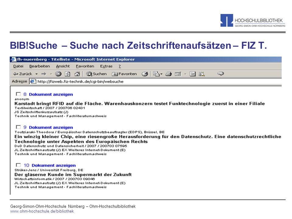 Georg-Simon-Ohm-Hochschule Nürnberg – Ohm-Hochschulbibliothek www.ohm-hochschule.de/bibliothek BIB!Suche – Suche nach Zeitschriftenaufsätzen – FIZ T.