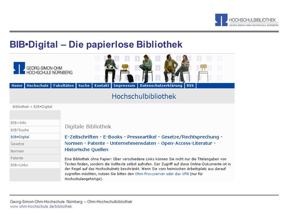 Georg-Simon-Ohm-Hochschule Nürnberg – Ohm-Hochschulbibliothek www.ohm-hochschule.de/bibliothek BIBDigital – Die papierlose Bibliothek