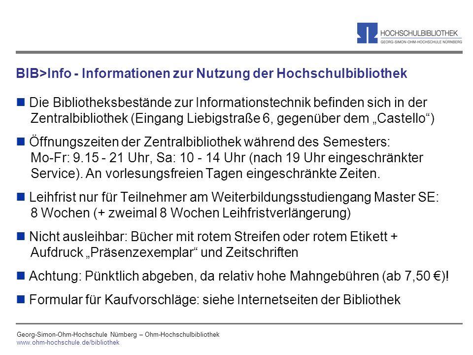 Georg-Simon-Ohm-Hochschule Nürnberg – Ohm-Hochschulbibliothek www.ohm-hochschule.de/bibliothek BIB>Info - Informationen zur Nutzung der Hochschulbibli