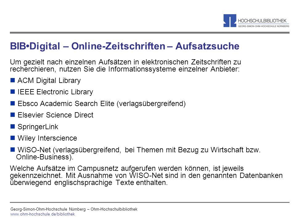 Georg-Simon-Ohm-Hochschule Nürnberg – Ohm-Hochschulbibliothek www.ohm-hochschule.de/bibliothek BIBDigital – Online-Zeitschriften – Aufsatzsuche Um gez