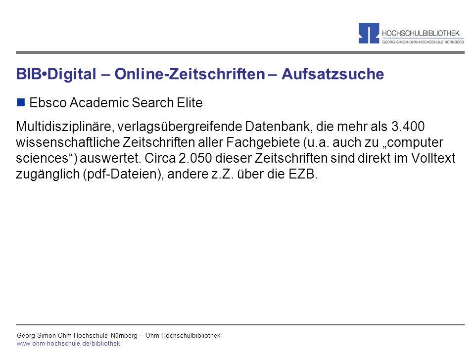 Georg-Simon-Ohm-Hochschule Nürnberg – Ohm-Hochschulbibliothek www.ohm-hochschule.de/bibliothek BIBDigital – Online-Zeitschriften – Aufsatzsuche n Ebsc