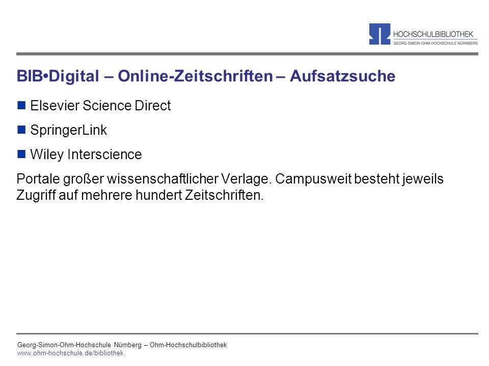 Georg-Simon-Ohm-Hochschule Nürnberg – Ohm-Hochschulbibliothek www.ohm-hochschule.de/bibliothek BIBDigital – Online-Zeitschriften – Aufsatzsuche n Else