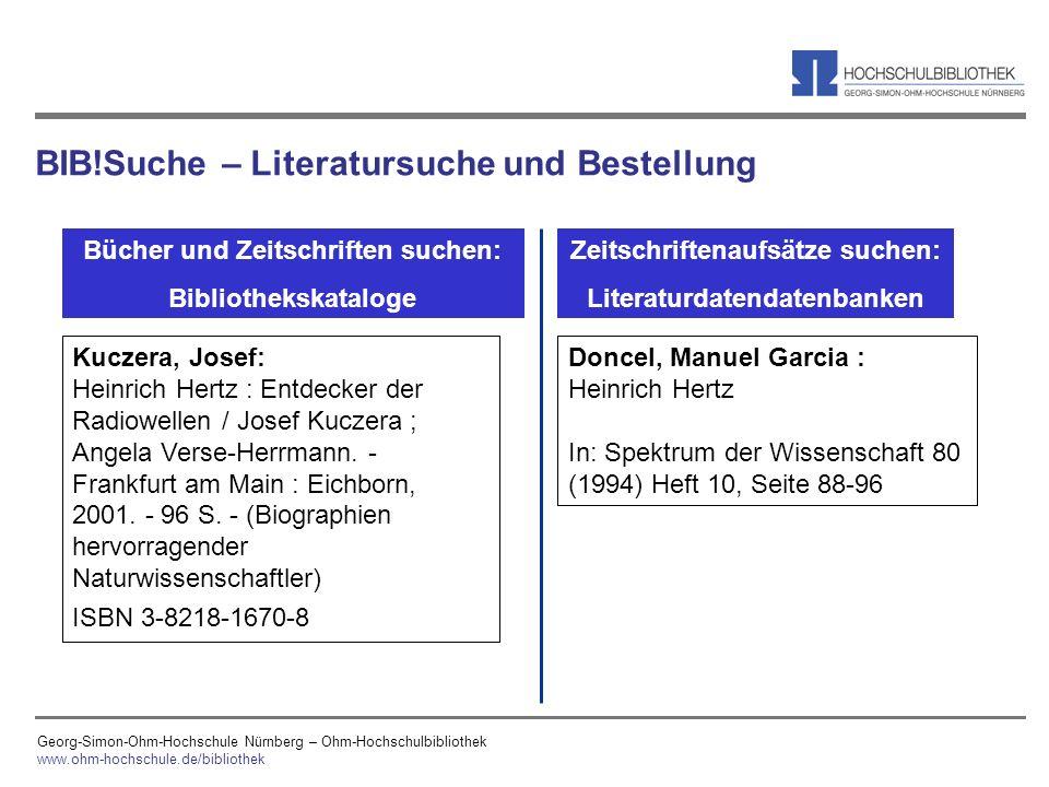 Georg-Simon-Ohm-Hochschule Nürnberg – Ohm-Hochschulbibliothek www.ohm-hochschule.de/bibliothek Doncel, Manuel Garcia : Heinrich Hertz In: Spektrum der