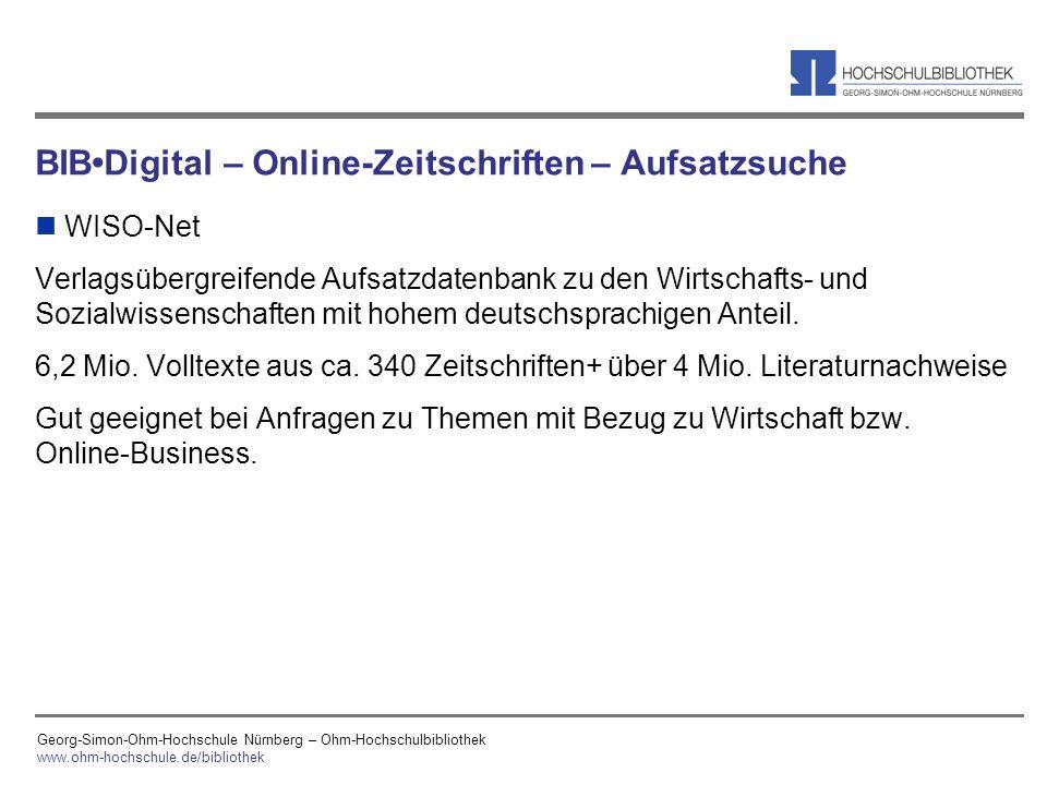 Georg-Simon-Ohm-Hochschule Nürnberg – Ohm-Hochschulbibliothek www.ohm-hochschule.de/bibliothek BIBDigital – Online-Zeitschriften – Aufsatzsuche n WISO