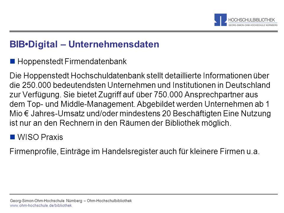 Georg-Simon-Ohm-Hochschule Nürnberg – Ohm-Hochschulbibliothek www.ohm-hochschule.de/bibliothek BIBDigital – Unternehmensdaten n Hoppenstedt Firmendate