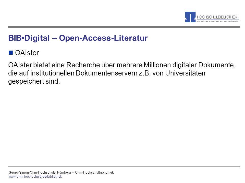 Georg-Simon-Ohm-Hochschule Nürnberg – Ohm-Hochschulbibliothek www.ohm-hochschule.de/bibliothek BIBDigital – Open-Access-Literatur n OAIster OAIster bi
