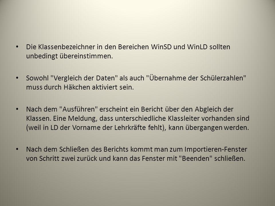 Die Klassenbezeichner in den Bereichen WinSD und WinLD sollten unbedingt übereinstimmen. Sowohl