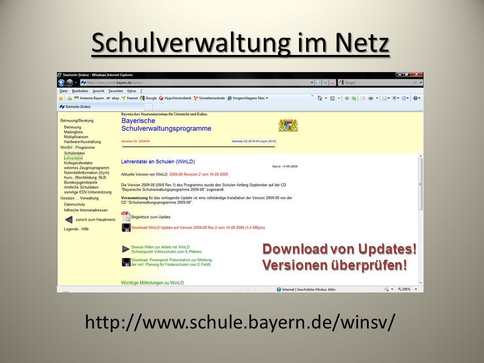Schulverwaltung im Netz http://www.schule.bayern.de/winsv/ Download von Updates! Versionen überprüfen!