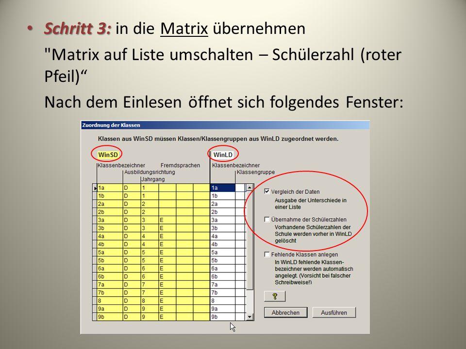 Schritt 3: Schritt 3: in die Matrix übernehmen Matrix auf Liste umschalten – Schülerzahl (roter Pfeil) Nach dem Einlesen öffnet sich folgendes Fenster: