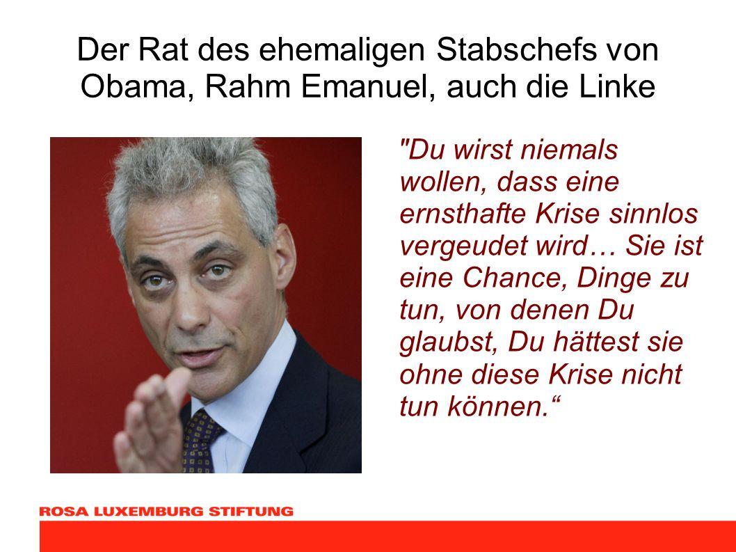 Der Rat des ehemaligen Stabschefs von Obama, Rahm Emanuel, auch die Linke