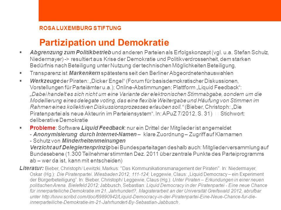 ROSA LUXEMBURG STIFTUNG Partizipation und Demokratie Abgrenzung zum Politikbetrieb und anderen Parteien als Erfolgskonzept (vgl. u.a. Stefan Schulz, N
