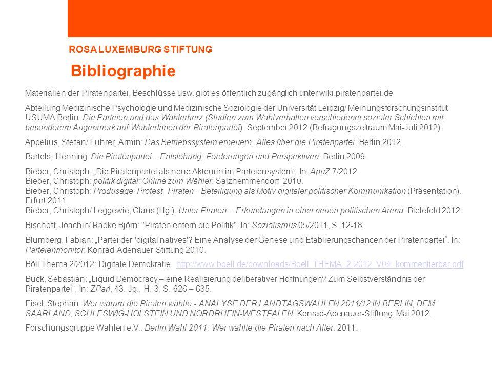 ROSA LUXEMBURG STIFTUNG Bibliographie Materialien der Piratenpartei, Beschlüsse usw. gibt es öffentlich zugänglich unter wiki.piratenpartei.de Abteilu