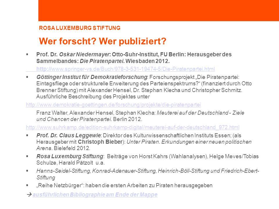 ROSA LUXEMBURG STIFTUNG Wer forscht? Wer publiziert? Prof. Dr. Oskar Niedermayer: Otto-Suhr-Institut, FU Berlin: Herausgeber des Sammelbandes: Die Pir
