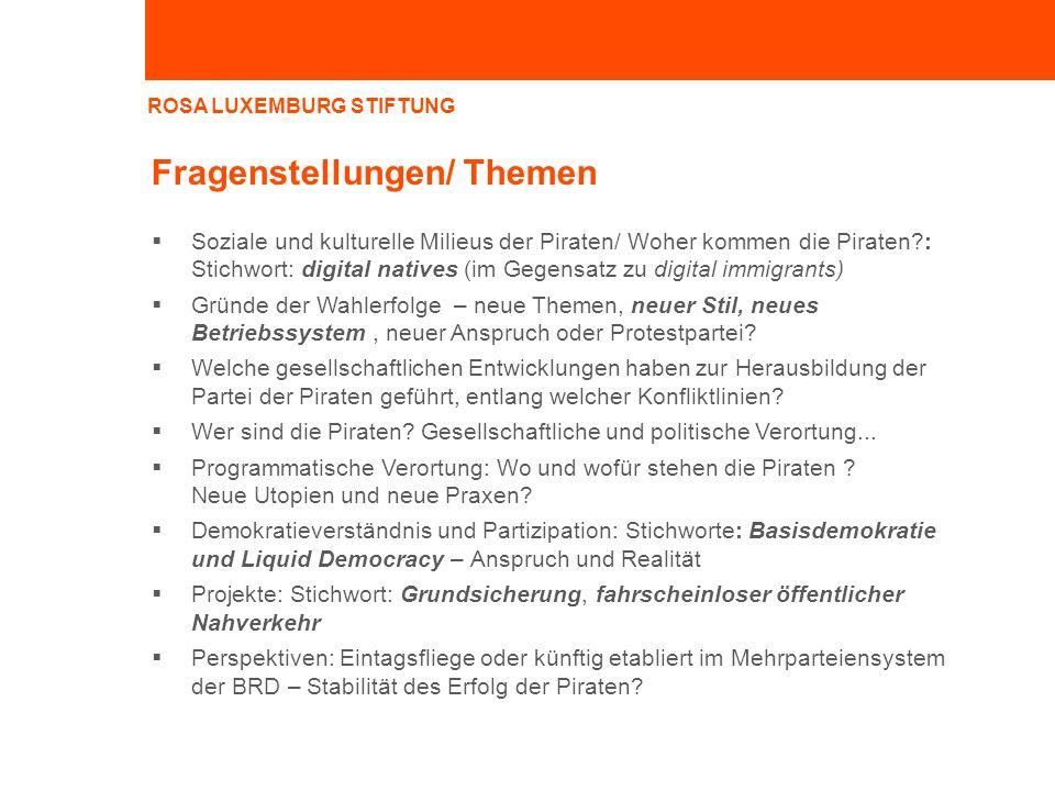 ROSA LUXEMBURG STIFTUNG Fragenstellungen/ Themen Soziale und kulturelle Milieus der Piraten/ Woher kommen die Piraten?: Stichwort: digital natives (im