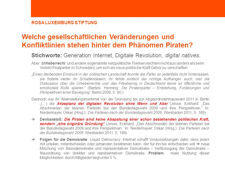 ROSA LUXEMBURG STIFTUNG Welche gesellschaftlichen Veränderungen und Konfliktlinien stehen hinter dem Phänomen Piraten.