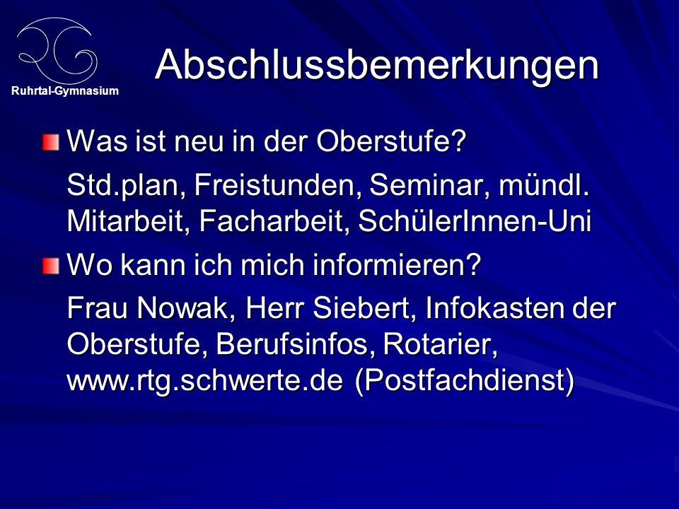 Ruhrtal-Gymnasium Abschlussbemerkungen Was ist neu in der Oberstufe.