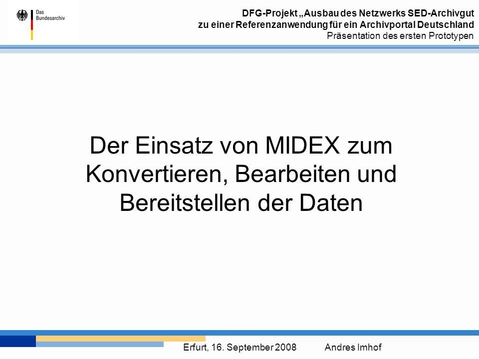 DFG-Projekt Ausbau des Netzwerks SED-Archivgut zu einer Referenzanwendung für ein Archivportal Deutschland Präsentation des ersten Prototypen Erfurt, 16.
