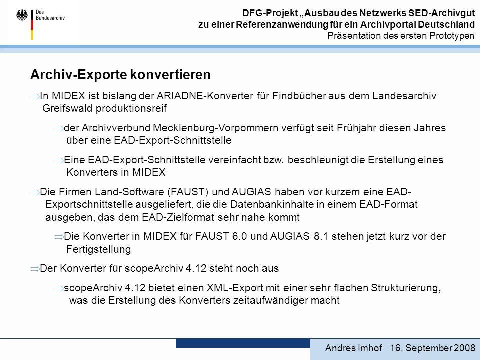 DFG-Projekt Ausbau des Netzwerks SED-Archivgut zu einer Referenzanwendung für ein Archivportal Deutschland Präsentation des ersten Prototypen Andres Imhof16.
