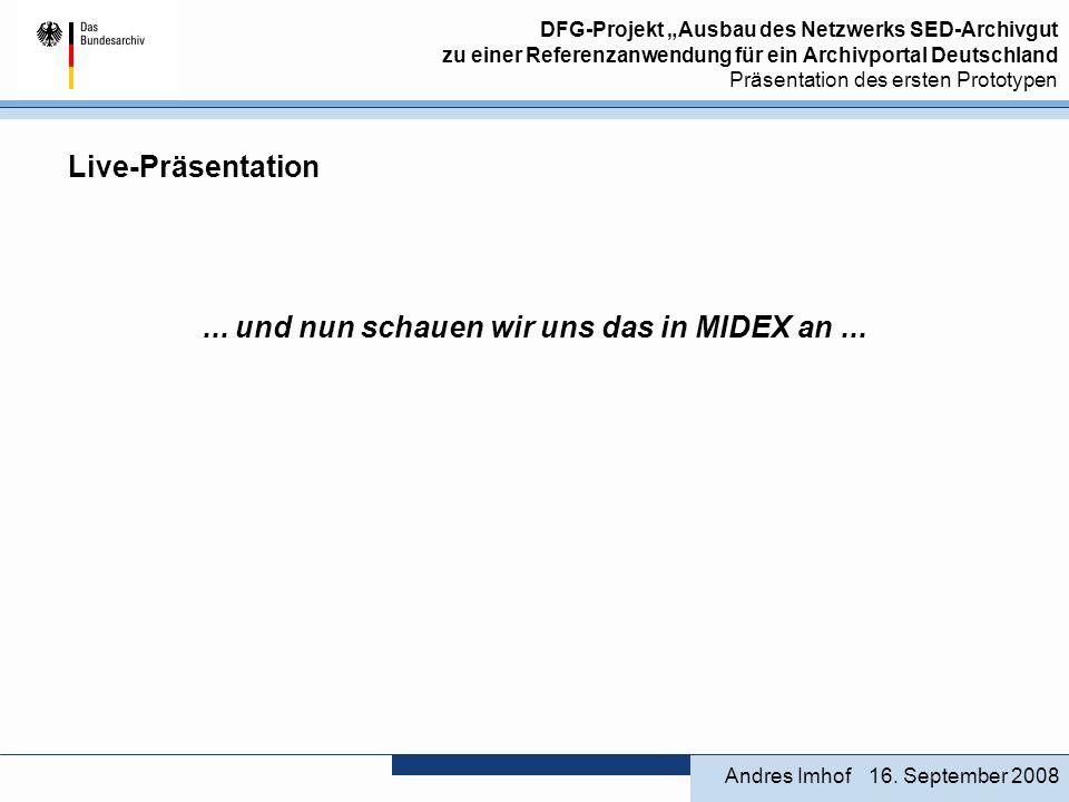 DFG-Projekt Ausbau des Netzwerks SED-Archivgut zu einer Referenzanwendung für ein Archivportal Deutschland Präsentation des ersten Prototypen Live-Präsentation...