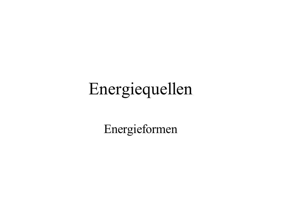 Energiequellen Energieformen