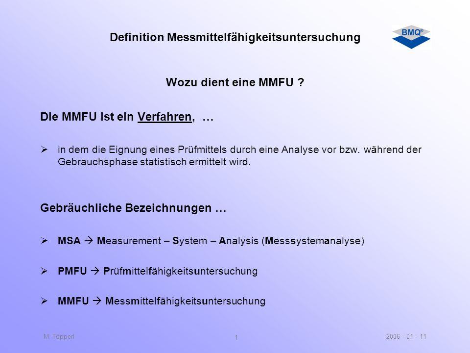 Nachweis der Eignung von Messprozessen mittels Durchführung einer Messmittelfähigkeitsuntersuchung (MMFU) Jede Fabrik kann nur so genau fertigen, wie