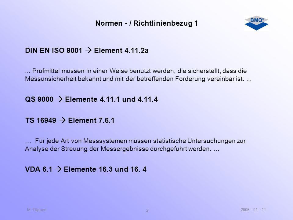 2006 - 01 - 11M. Töpperl 1 Definition Messmittelfähigkeitsuntersuchung Wozu dient eine MMFU ? Die MMFU ist ein Verfahren, … in dem die Eignung eines P