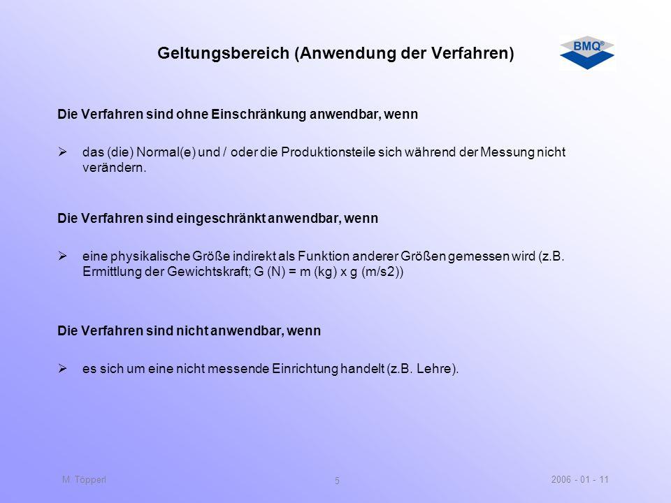 2006 - 01 - 11M. Töpperl 4 Zielsetzung bzw. Vorteile der Eignungsuntersuchung Einhaltbarkeit der vorgegebenen Toleranz Richtigkeit der Messergebnisse