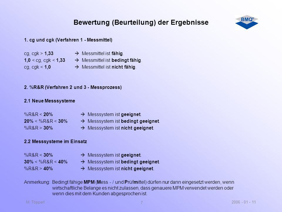 2006 - 01 - 11M. Töpperl 6 Verfahren des Eignungsnachweises Verf. 1 Einfacher Eignungsnachweis mit Normal Ermittlung von c g (Messmittelfähigkeit) und
